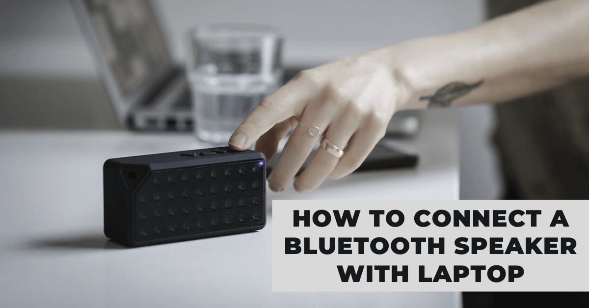 Connect a Bluetooth Speaker with Laptop