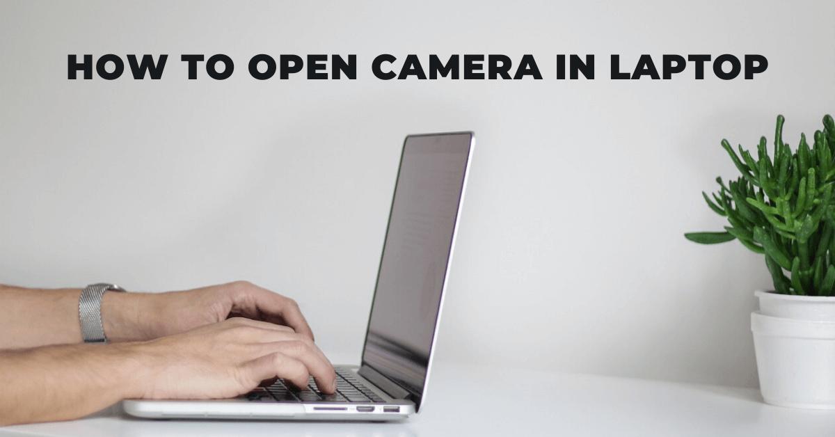 Open Camera in Laptop